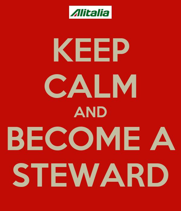 KEEP CALM AND BECOME A STEWARD