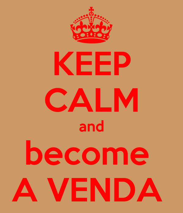 KEEP CALM and become  A VENDA