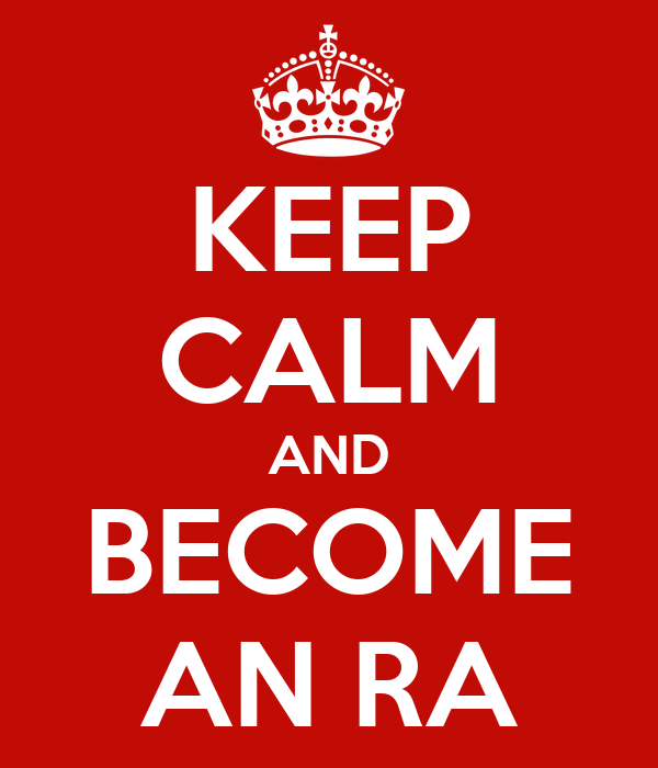 KEEP CALM AND BECOME AN RA