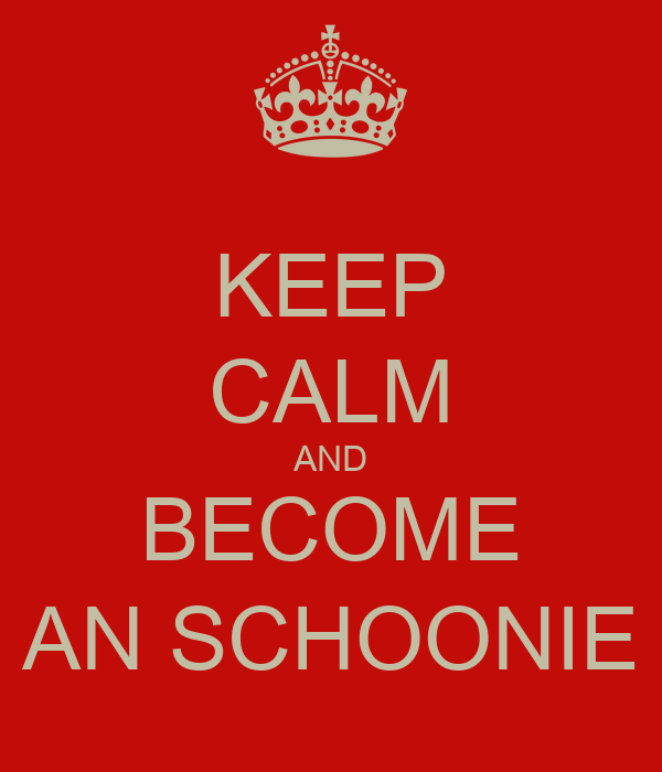 KEEP CALM AND BECOME AN SCHOONIE