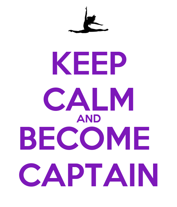 KEEP CALM AND BECOME  CAPTAIN
