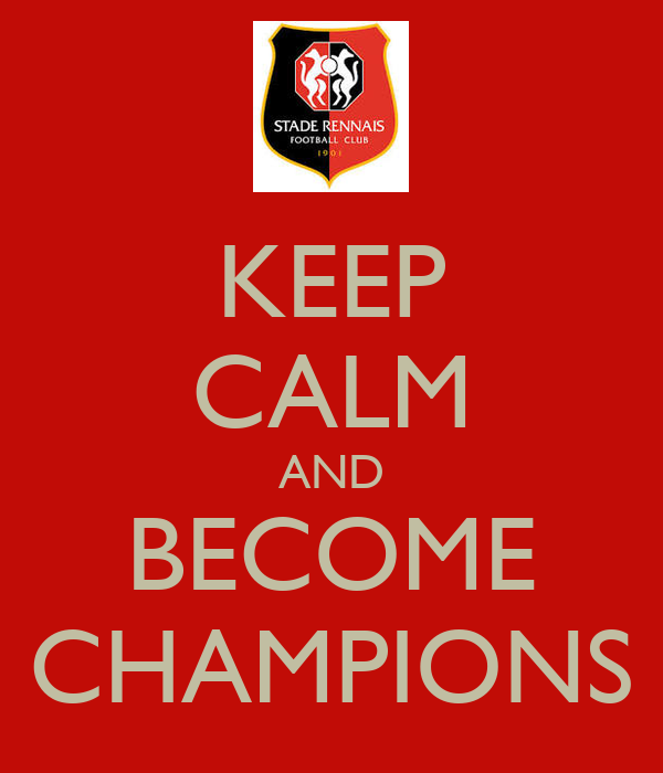 KEEP CALM AND BECOME CHAMPIONS