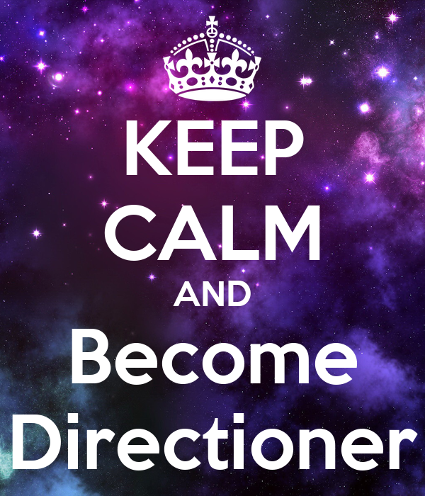 KEEP CALM AND Become Directioner