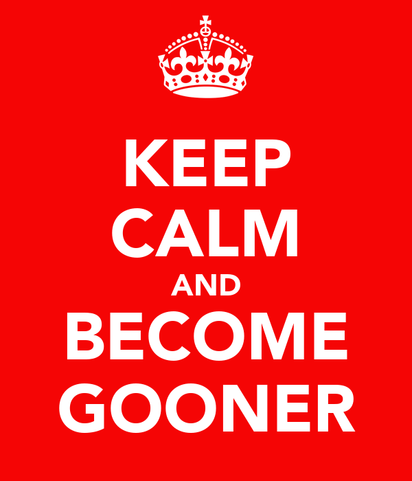 KEEP CALM AND BECOME GOONER