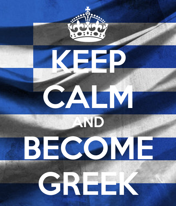 KEEP CALM AND BECOME GREEK