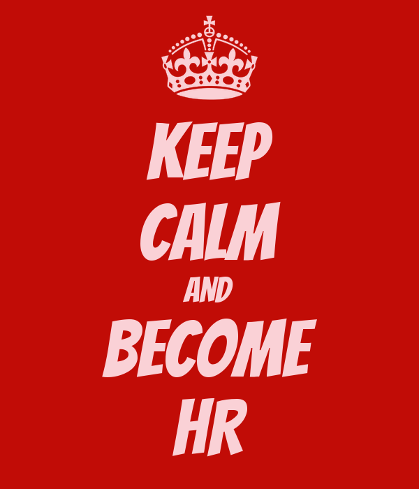KEEP CALM AND BECOME HR