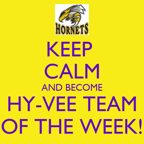 KEEP  CALM AND BECOME HY-VEE TEAM OF THE WEEK!