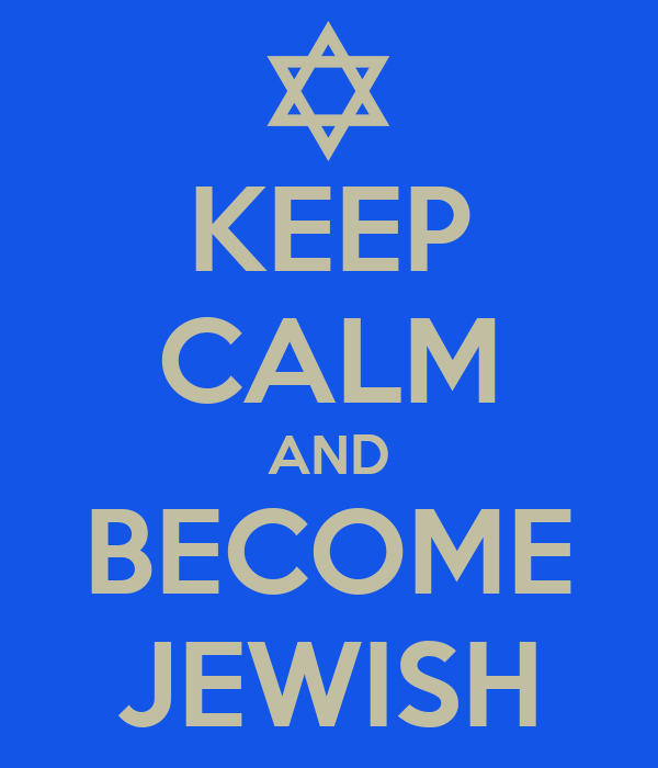 KEEP CALM AND BECOME JEWISH