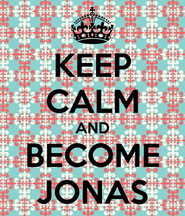 KEEP CALM AND BECOME JONAS