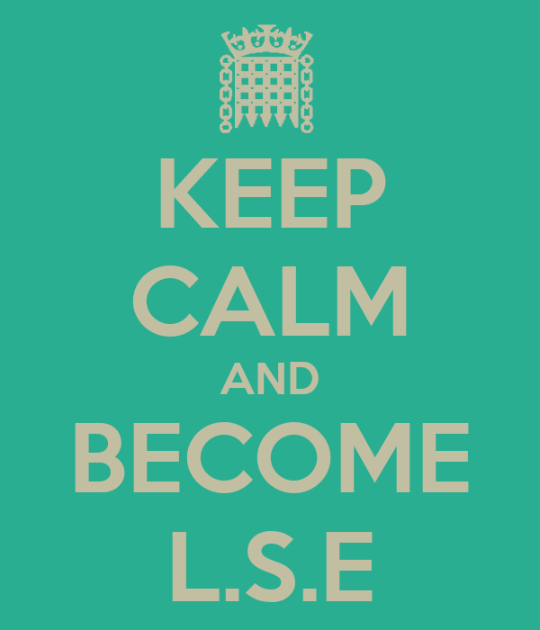 KEEP CALM AND BECOME L.S.E