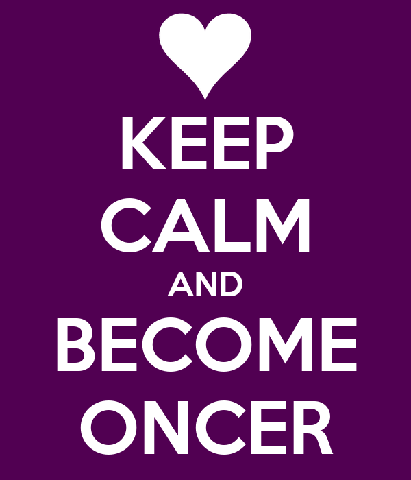 KEEP CALM AND BECOME ONCER