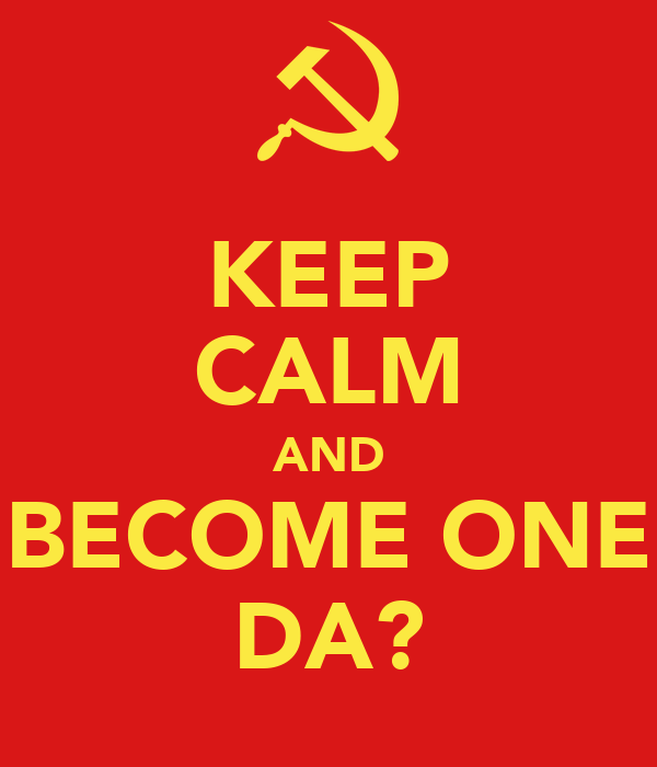 KEEP CALM AND BECOME ONE DA?