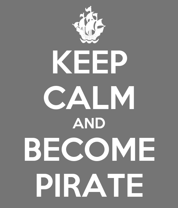 KEEP CALM AND BECOME PIRATE