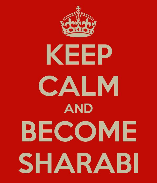 KEEP CALM AND BECOME SHARABI