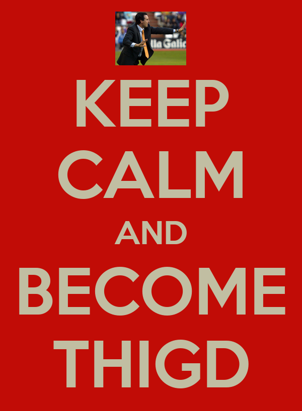 KEEP CALM AND BECOME THIGD