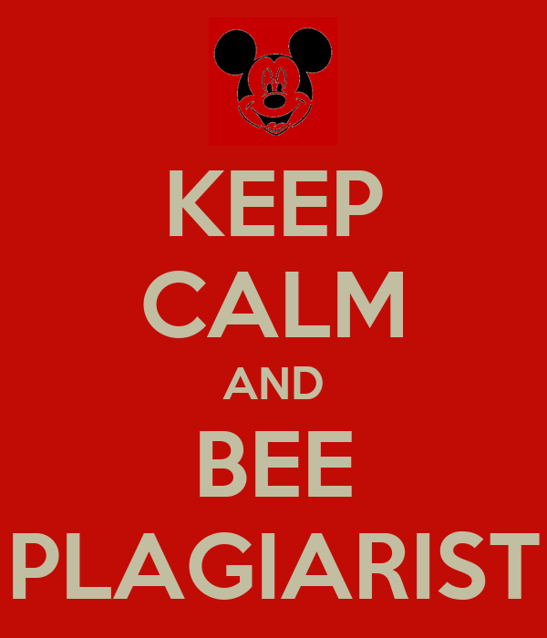 KEEP CALM AND BEE PLAGIARIST