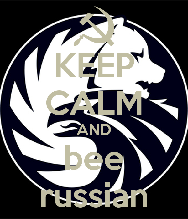 KEEP CALM AND bee russian