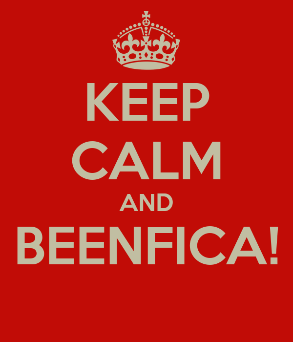 KEEP CALM AND BEENFICA!