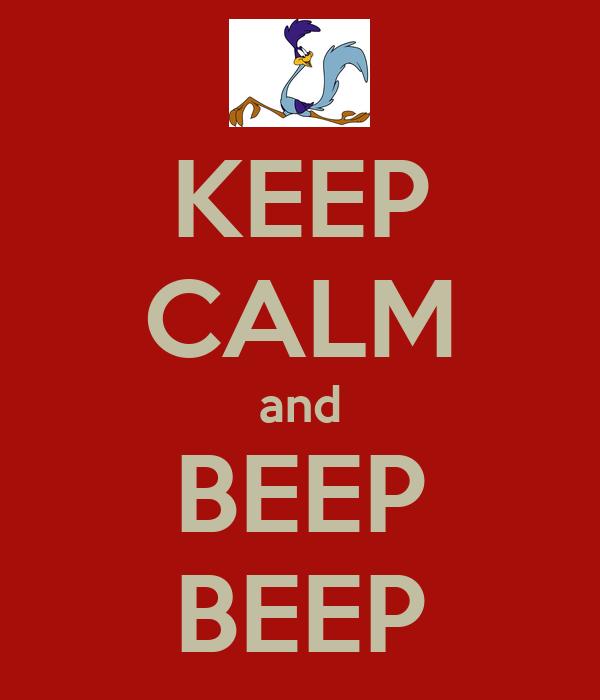 KEEP CALM and BEEP BEEP
