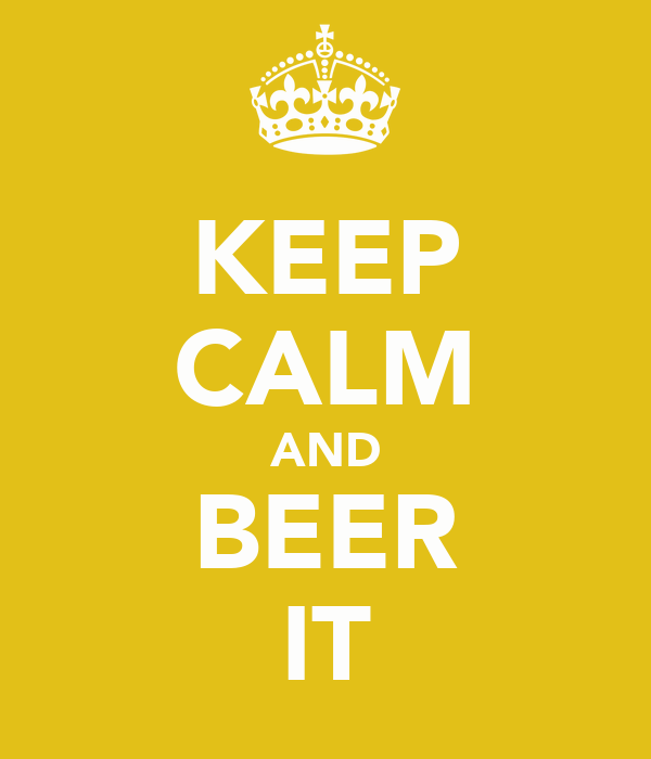 KEEP CALM AND BEER IT