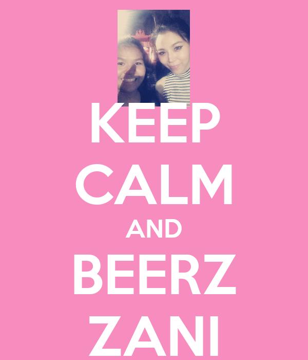 KEEP CALM AND BEERZ ZANI