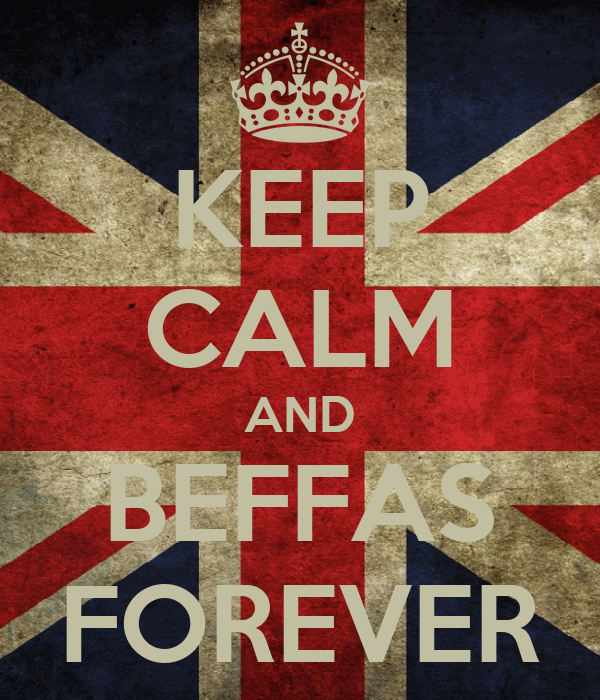 KEEP CALM AND BEFFAS FOREVER