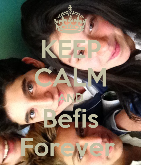 KEEP CALM AND Befis Forever