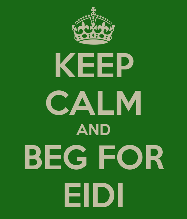 KEEP CALM AND BEG FOR EIDI