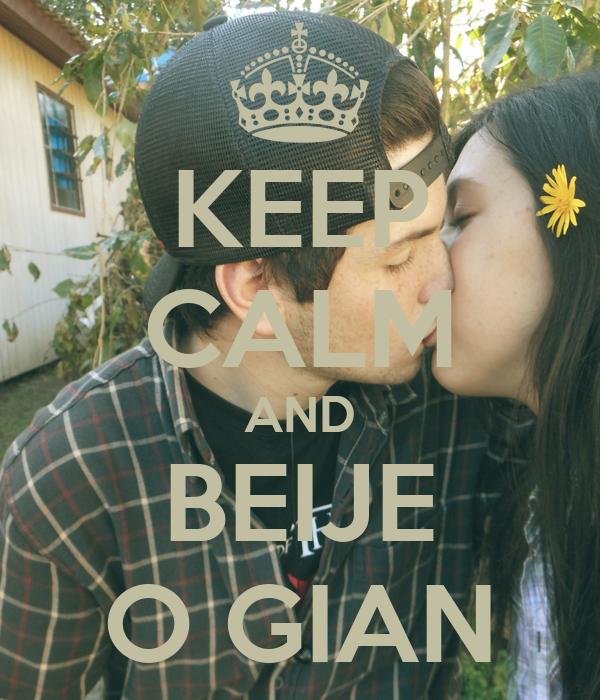 KEEP CALM AND BEIJE O GIAN