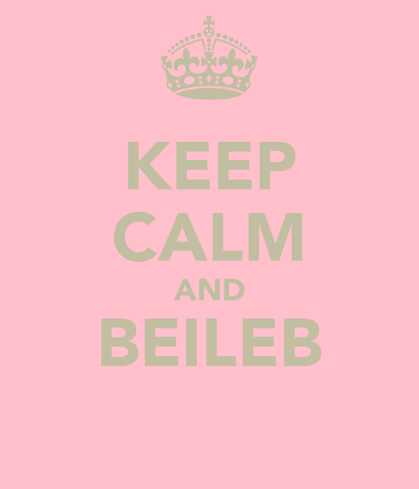 KEEP CALM AND BEILEB