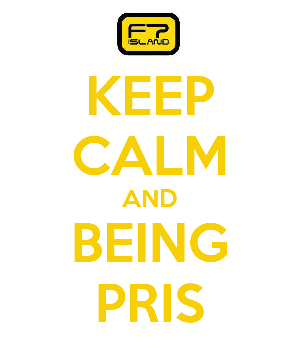 KEEP CALM AND BEING PRIS