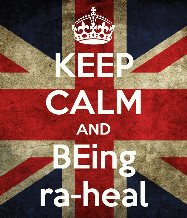 KEEP CALM AND BEing ra-heal