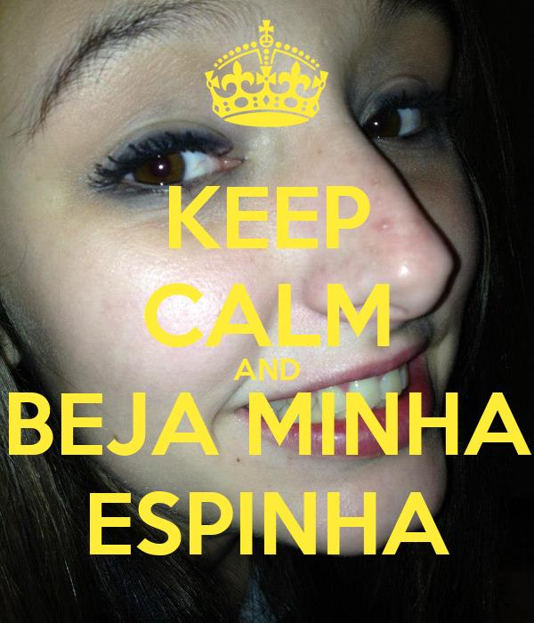 KEEP CALM AND BEJA MINHA ESPINHA