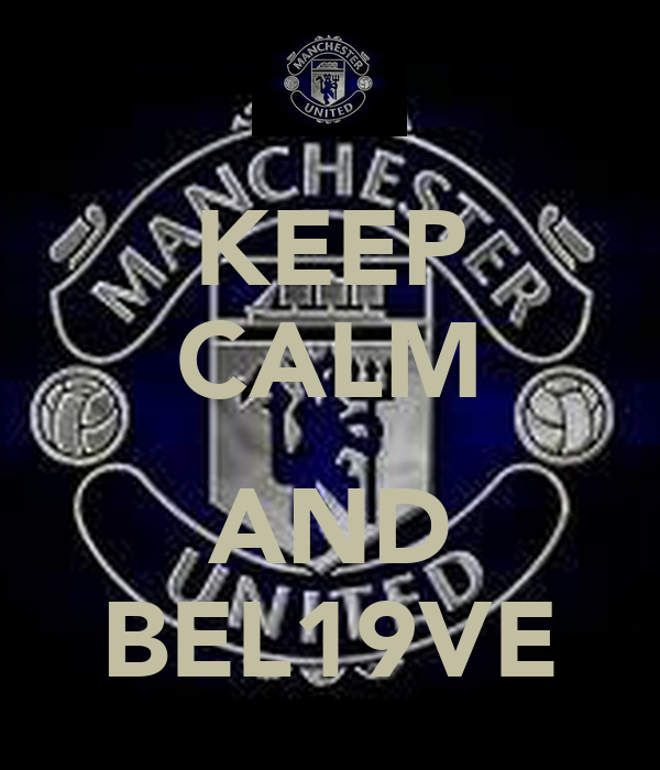 KEEP CALM  AND BEL19VE