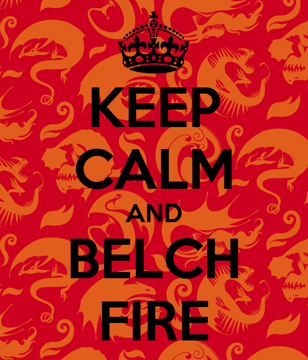 KEEP CALM AND BELCH FIRE