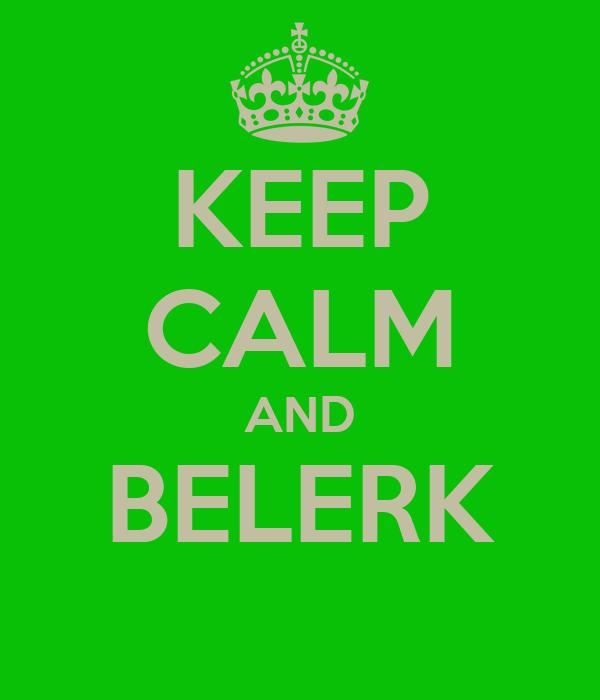 KEEP CALM AND BELERK