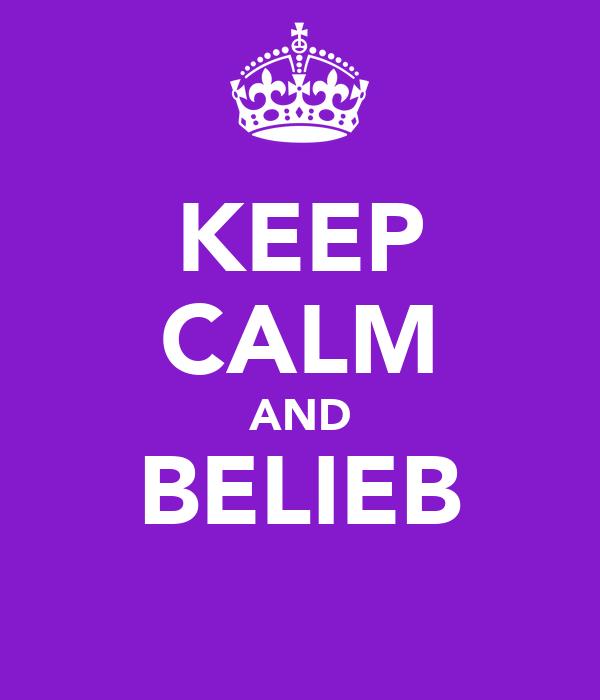 KEEP CALM AND BELIEB