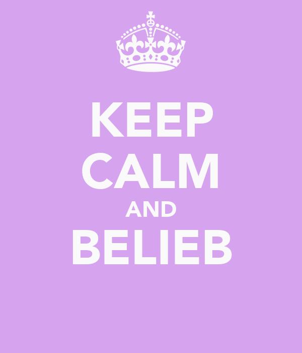 KEEP CALM AND BELIEB ♥