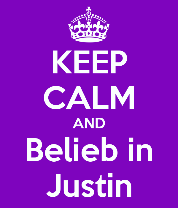 KEEP CALM AND Belieb in Justin