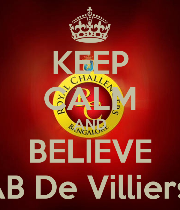 KEEP CALM AND BELIEVE AB De Villiers