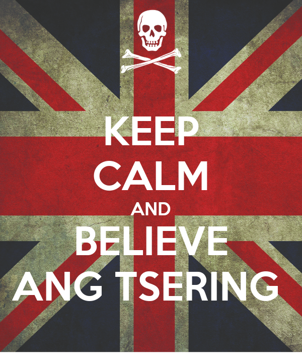 KEEP CALM AND BELIEVE ANG TSERING