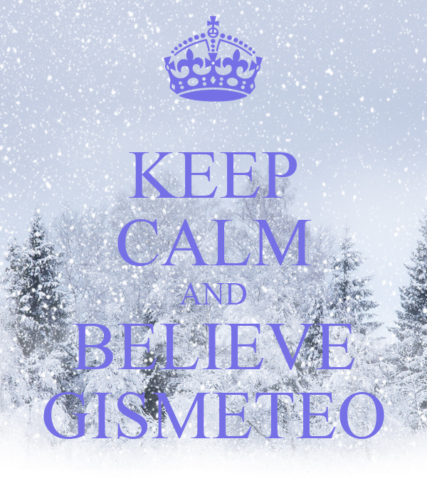 KEEP CALM AND BELIEVE GISMETEO