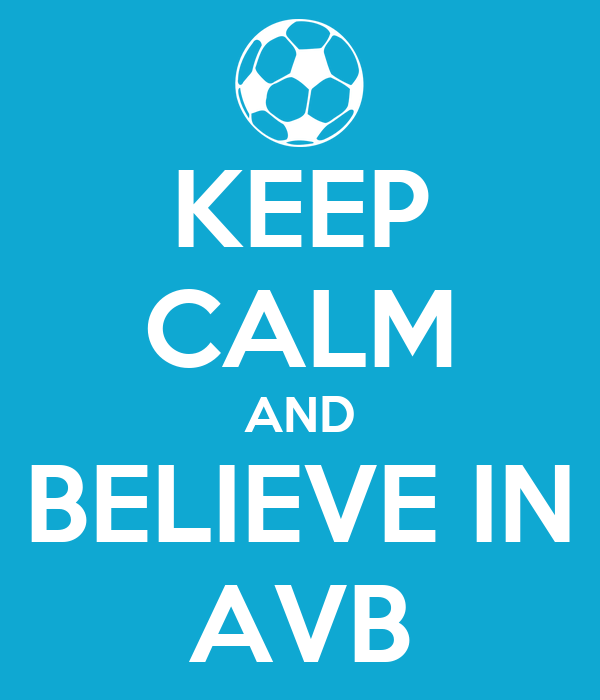 KEEP CALM AND BELIEVE IN AVB