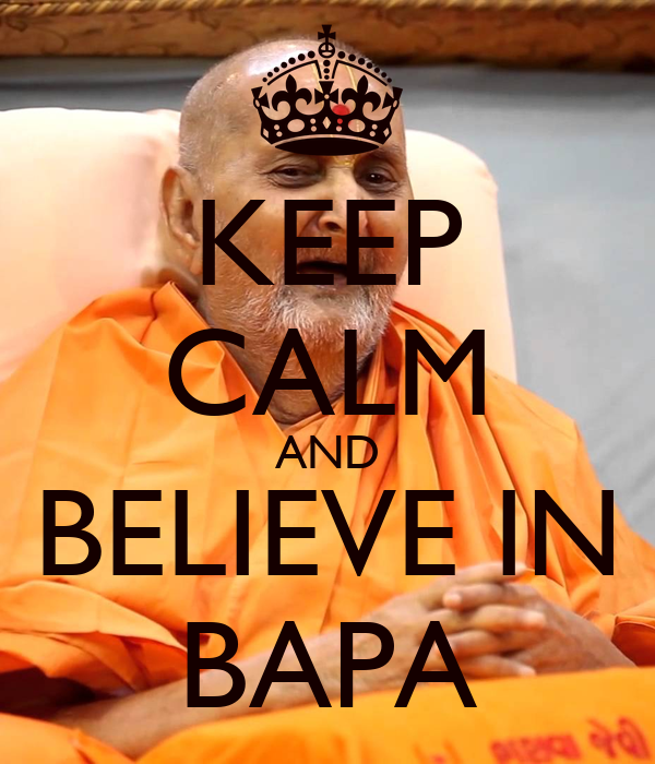 KEEP CALM AND BELIEVE IN BAPA
