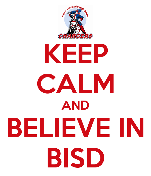 KEEP CALM AND BELIEVE IN BISD