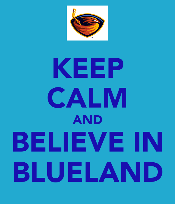 KEEP CALM AND BELIEVE IN BLUELAND
