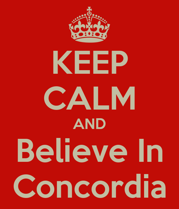 KEEP CALM AND Believe In Concordia