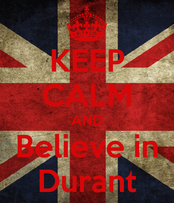 KEEP CALM AND Believe in Durant