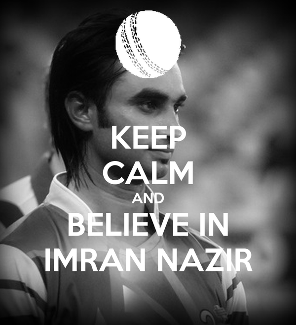 KEEP CALM AND BELIEVE IN IMRAN NAZIR