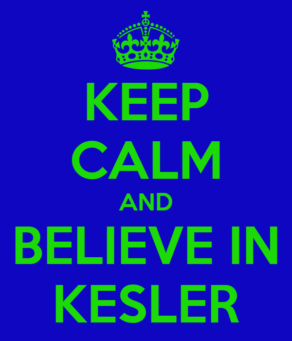 KEEP CALM AND BELIEVE IN KESLER